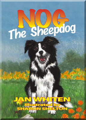 Nog the Sheepdog by Jan Whiten
