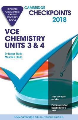 Cambridge Checkpoints VCE Chemistry Units 3 and 4 2018 and Quiz Me More by Roger Slade