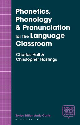 Phonetics, Phonology & Pronunciation for the Language Classroom by Charles Hall