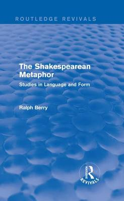 The Shakespearean Metaphor (1990) by Ralph Berry