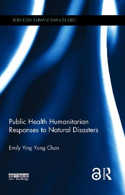 Public Health Humanitarian Responses to Natural Disasters book