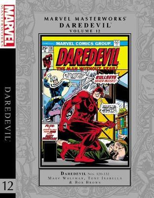 Marvel Masterworks: Daredevil Vol. 12 by Marv Wolfman