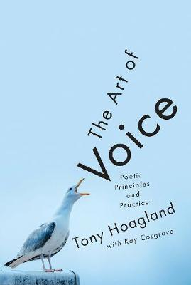 The Art of Voice: Poetic Principles and Practice by Tony Hoagland