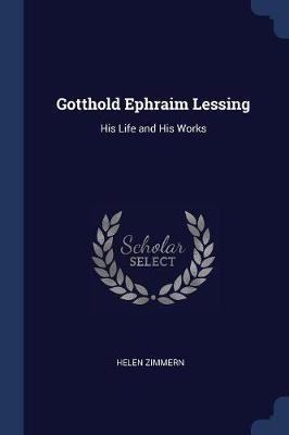 Gotthold Ephraim Lessing by Helen Zimmern