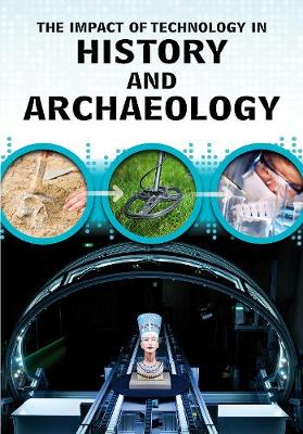 Impact of Technology in History and Archaeology by Alex Woolf