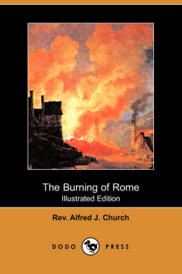 Burning of Rome (Illustrated Edition) (Dodo Press) book