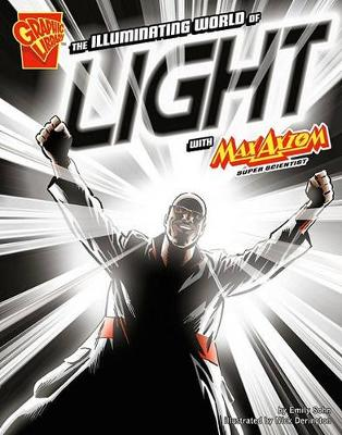 The Illuminating World of Light with Max Axiom, Super Scientist by Emily Sohn