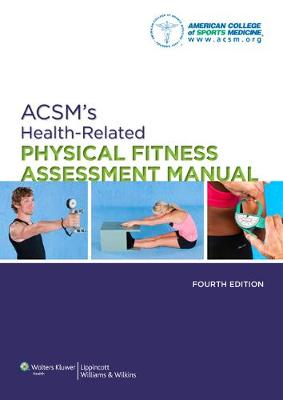 ACSM's Health-Related Physical Fitness Assessment Manual by American College of Sports Medicine