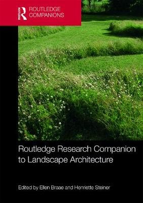 Routledge Research Companion to Landscape Architecture by Ellen Braae