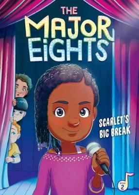The Major Eights 2: Scarlet's Big Break by Melody Reed
