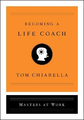 Becoming a Life Coach by Tom Chiarella