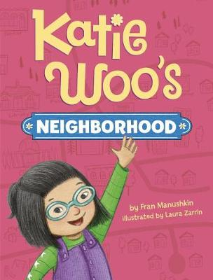 Katie Woo's Neighborhood by Fran Manushkin