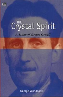 The Crystal Spirit by George Woodcock
