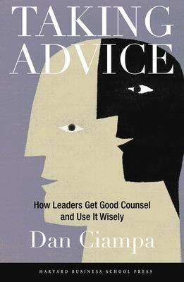 Taking Advice by Dan Ciampa