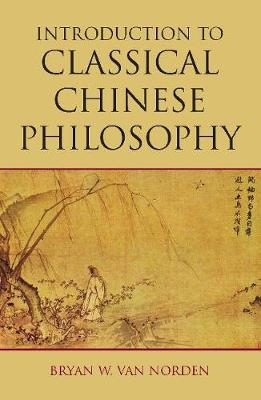 Introduction to Classical Chinese Philosophy by Bryan Van Norden