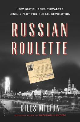 Russian Roulette by Giles Milton