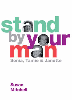 Stand by Your Man: Sonia, Tammy, Janette by Susan Mitchell