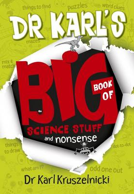 Dr Karl's Big Book of Science Stuff and Nonsense by Dr Karl Kruszelnicki