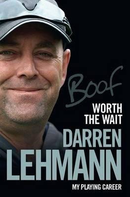 Worth the Wait by Darren Lehmann