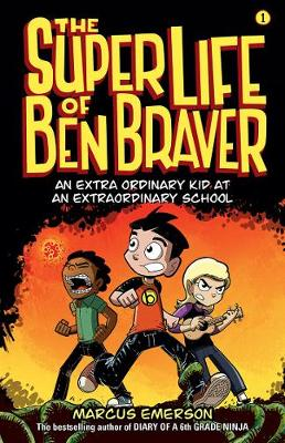 The Super Life of Ben Braver: The Super Life of Ben Braver 1 by Marcus Emerson