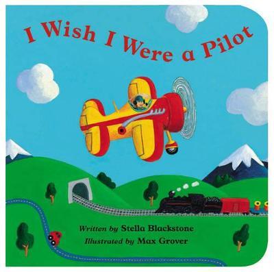I Wish I Were a Pilot by Stella Blackstone