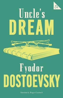 Uncle's Dream by Fyodor Dostoevsky