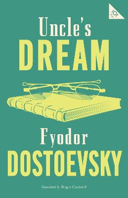 Uncle's Dream by Fyodor Dostoevsky