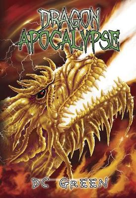 Dragon Apocalypse: City of Monsters Book 3 by DC Green