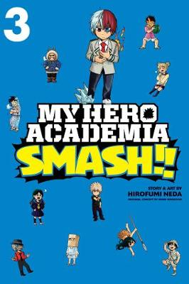 My Hero Academia: Smash!!, Vol. 3 by Kohei Horikoshi