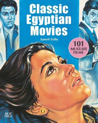Classic Egyptian Movies: 101 Must-See Films by Sameh Fathy