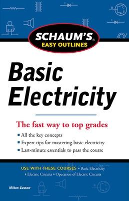 Schaums Easy Outline of Basic Electricity by Milton Gussow
