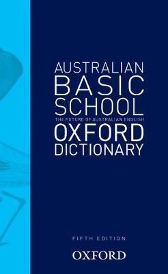 Australian Basic School Dictionary 5e by Mark Gwynn
