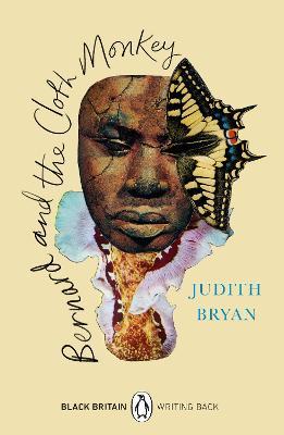Bernard and the Cloth Monkey: Black Britain: Writing Back by Judith Bryan
