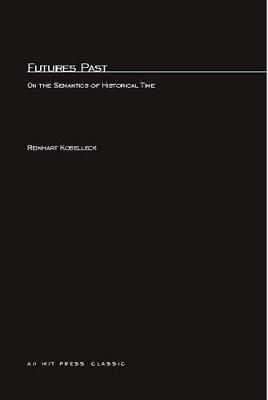 Futures Past by Reinhart Koselleck