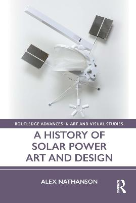 A History of Solar Power Art and Design book
