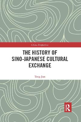 The History of Sino-Japanese Cultural Exchange by Jun Teng