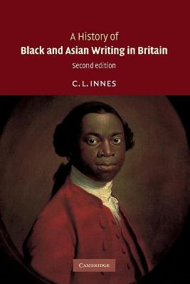 A History of Black and Asian Writing in Britain by C. L. Innes