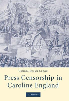 Press Censorship in Caroline England book