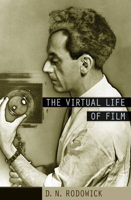 Virtual Life of Film by D. N. Rodowick