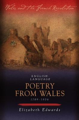 English-language Poetry from Wales 1789-1806 by Elizabeth Edwards