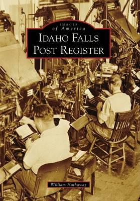 Idaho Falls Post Register by William Hathaway