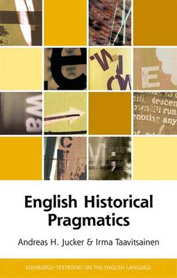 English Historical Pragmatics by Andreas H. Jucker