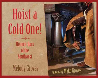 Hoist a Cold One! by Melody Groves