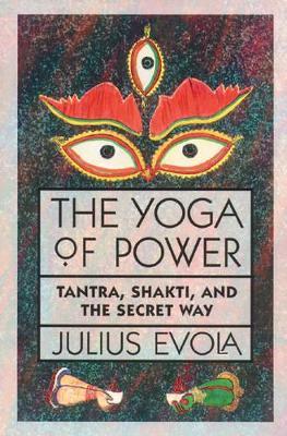 Yoga of Power by Julius Evola