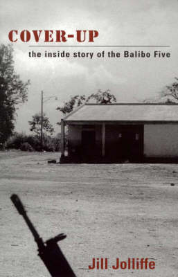 Cover-up: the Story of the Balibo Five by Jill Jolliffe