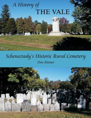 A History of the Vale: Schenectady's Historic Rural Cemetery book