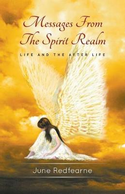 Messages from the Spirit Realm by June Redfearne