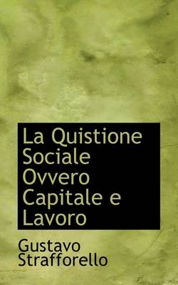 La Quistione Sociale Ovvero Capitale E Lavoro by Gustavo Strafforello