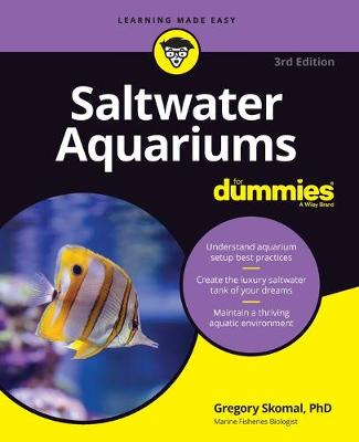 Saltwater Aquariums For Dummies by Gregory Skomal