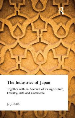 The Industries of Japan by J. J. Rein